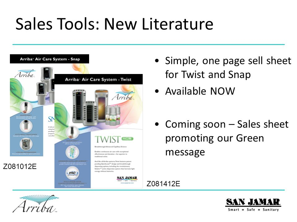 Simple, one page sell sheet for Twist and Snap Available NOW Coming soon – Sales sheet promoting our Green message Z081412E Sales Tools: New Literatur