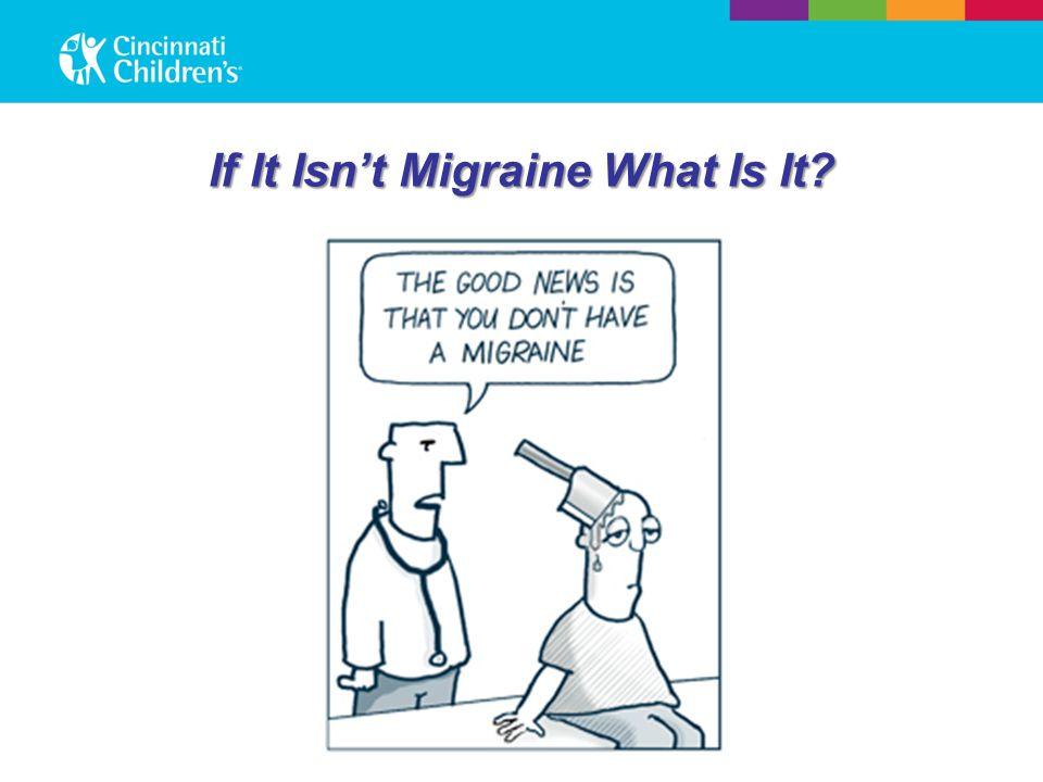 If It Isn't Migraine What Is It