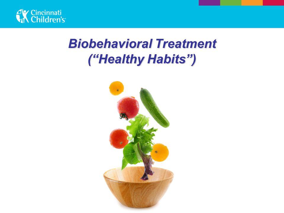 Biobehavioral Treatment ( Healthy Habits )