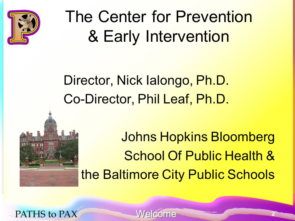 2 The Center for Prevention & Early Intervention Director, Nick Ialongo, Ph.D.