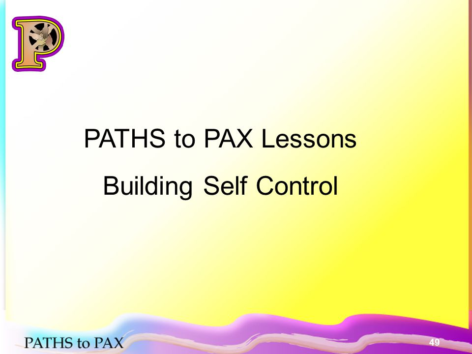 49 PATHS to PAX Lessons Building Self Control