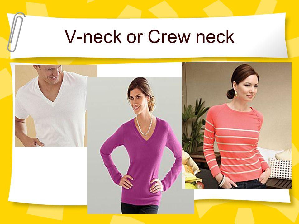 V-neck or Crew neck