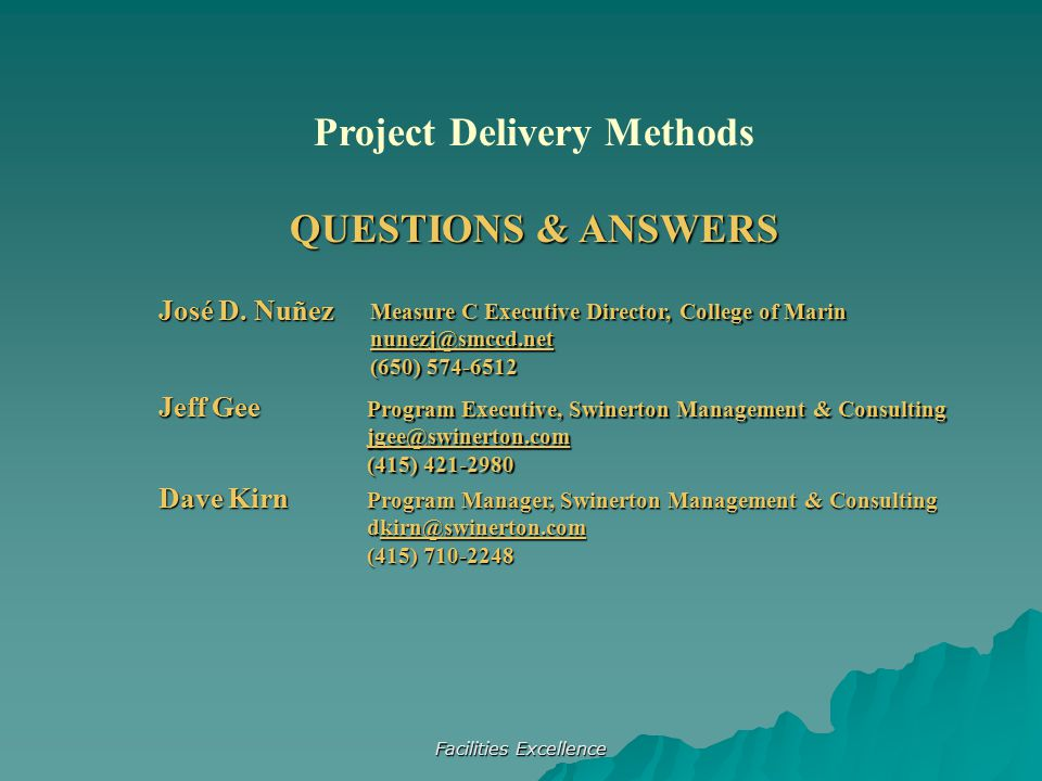 Facilities Excellence QUESTIONS & ANSWERS Project Delivery Methods QUESTIONS & ANSWERS José D.