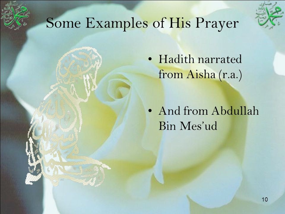 10 Some Examples of His Prayer Hadith narrated from Aisha (r.a.) And from Abdullah Bin Mes'ud