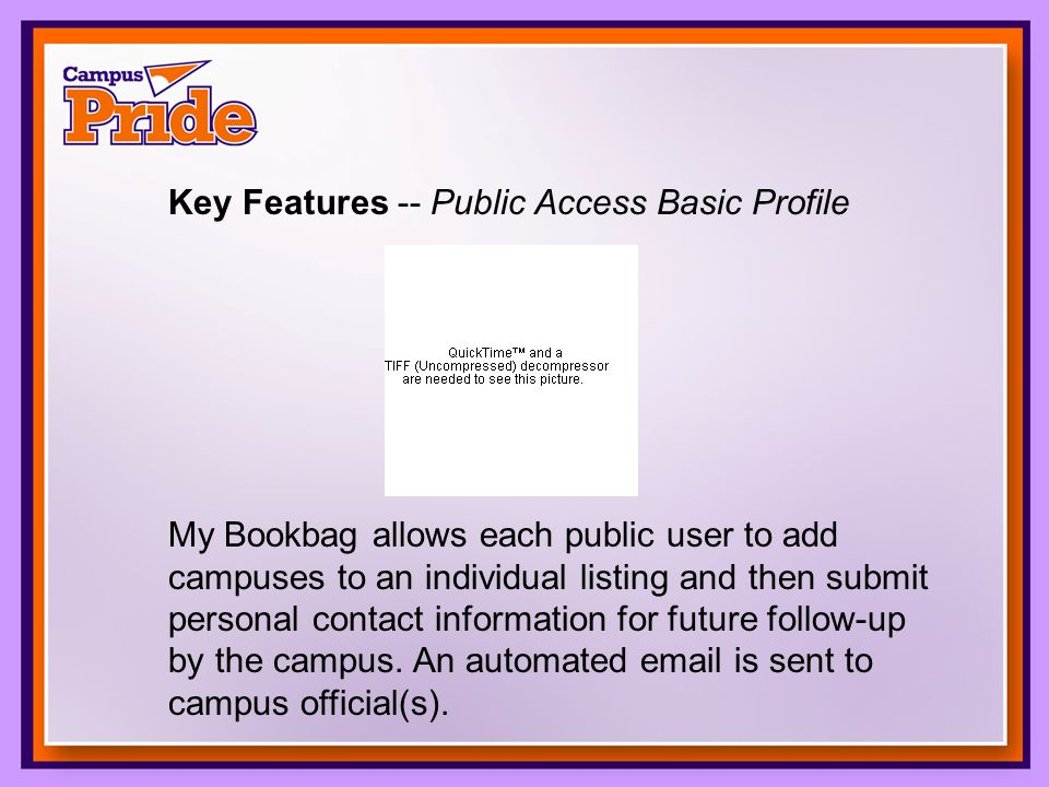 My Bookbag allows each public user to add campuses to an individual listing and then submit personal contact information for future follow-up by the campus.