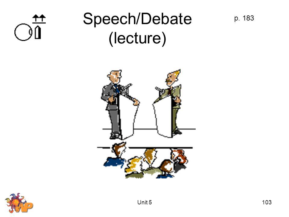 Unit 5103 Speech/Debate (lecture) p. 183