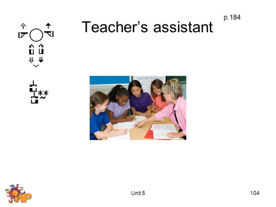 Unit 5104 Teacher's assistant p.184
