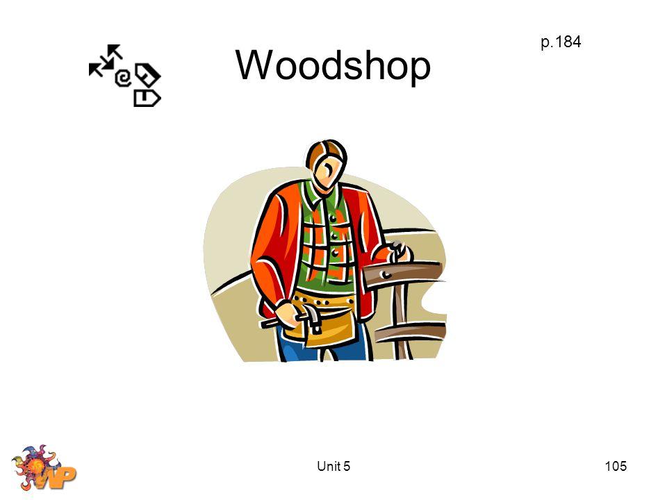 Unit 5105 Woodshop p.184