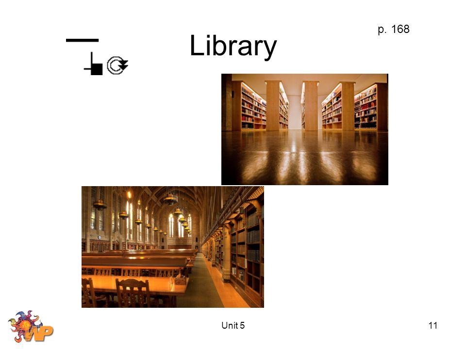Unit 511 Library p. 168