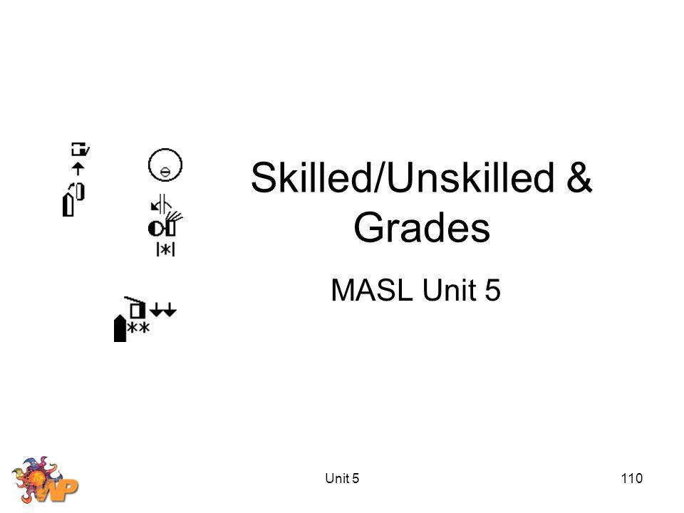 Unit 5110 Skilled/Unskilled & Grades MASL Unit 5