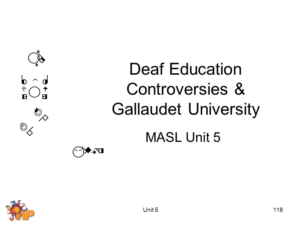 Unit 5116 Deaf Education Controversies & Gallaudet University MASL Unit 5