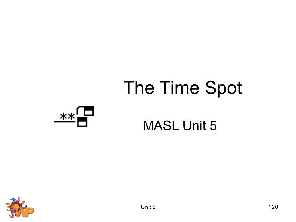 Unit 5120 The Time Spot MASL Unit 5