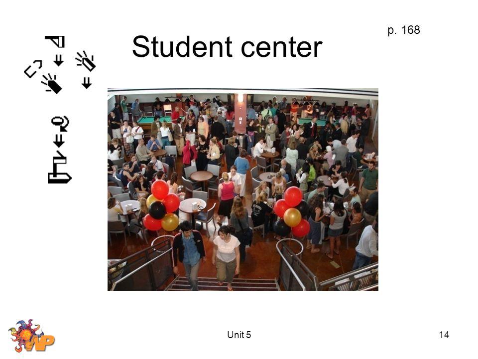 Unit 514 Student center p. 168