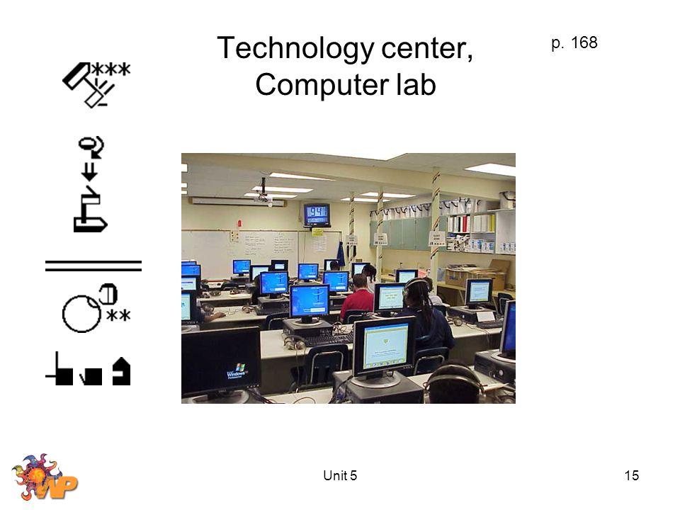 Unit 515 Technology center, Computer lab p. 168