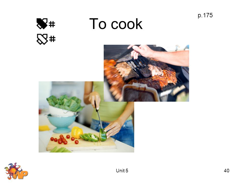 Unit 540 To cook p.175