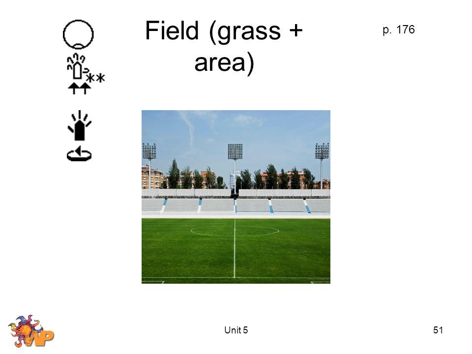 Unit 551 Field (grass + area) p. 176