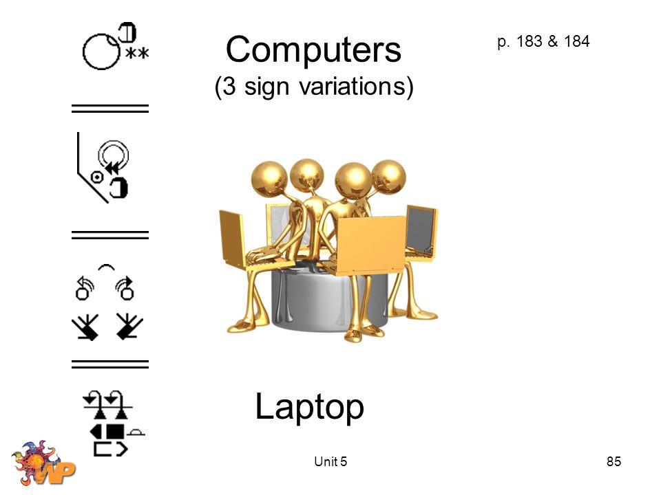 Unit 585 Computers (3 sign variations) p. 183 & 184 Laptop