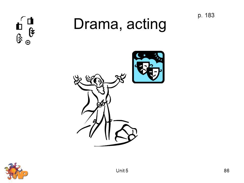 Unit 586 Drama, acting p. 183