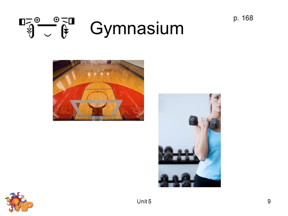 Unit 59 Gymnasium p. 168