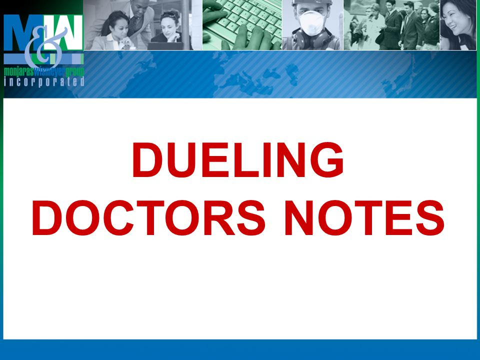 DUELING DOCTORS NOTES
