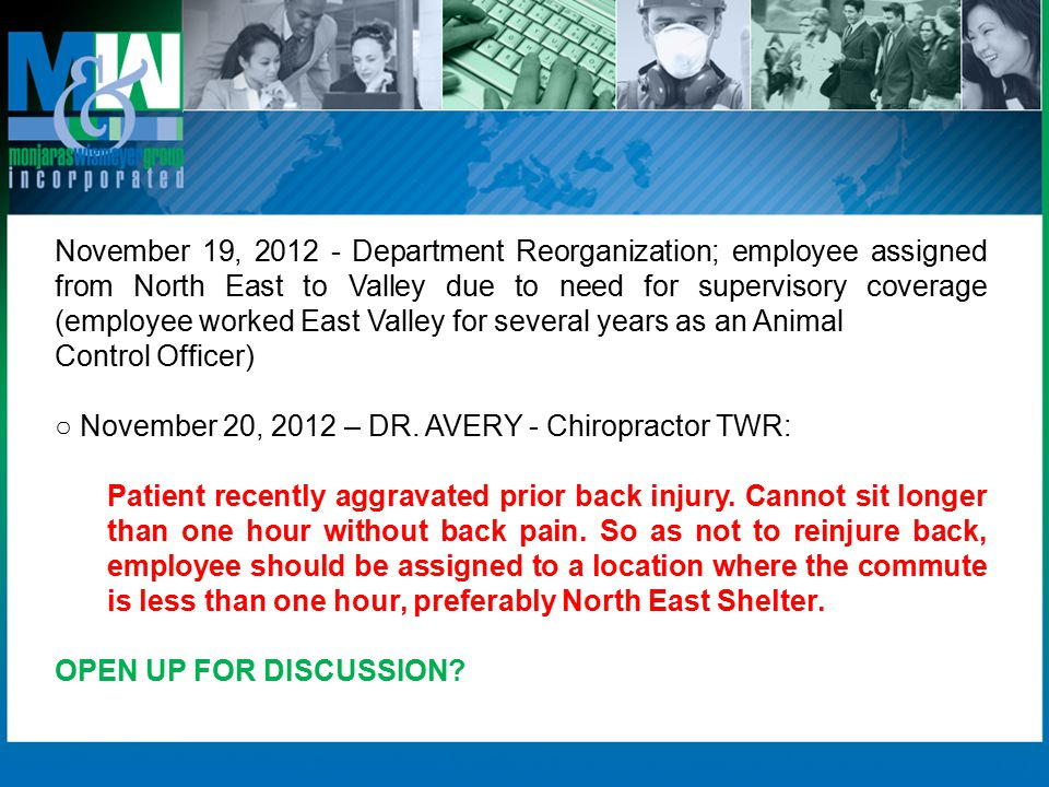 November 19, 2012 - Department Reorganization; employee assigned from North East to Valley due to need for supervisory coverage (employee worked East Valley for several years as an Animal Control Officer) ○ November 20, 2012 – DR.