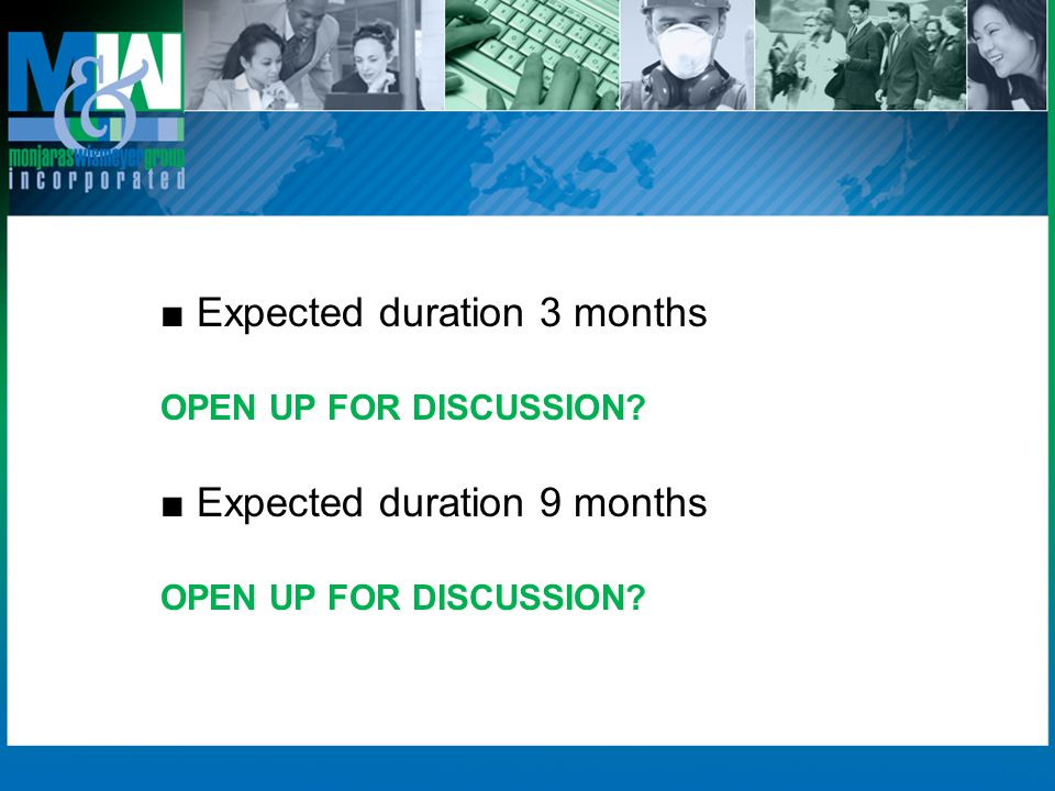 ■ Expected duration 3 months OPEN UP FOR DISCUSSION.