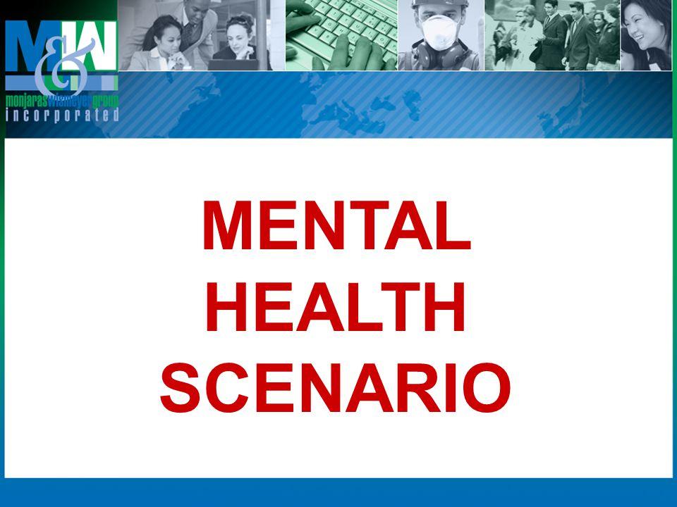 MENTAL HEALTH SCENARIO