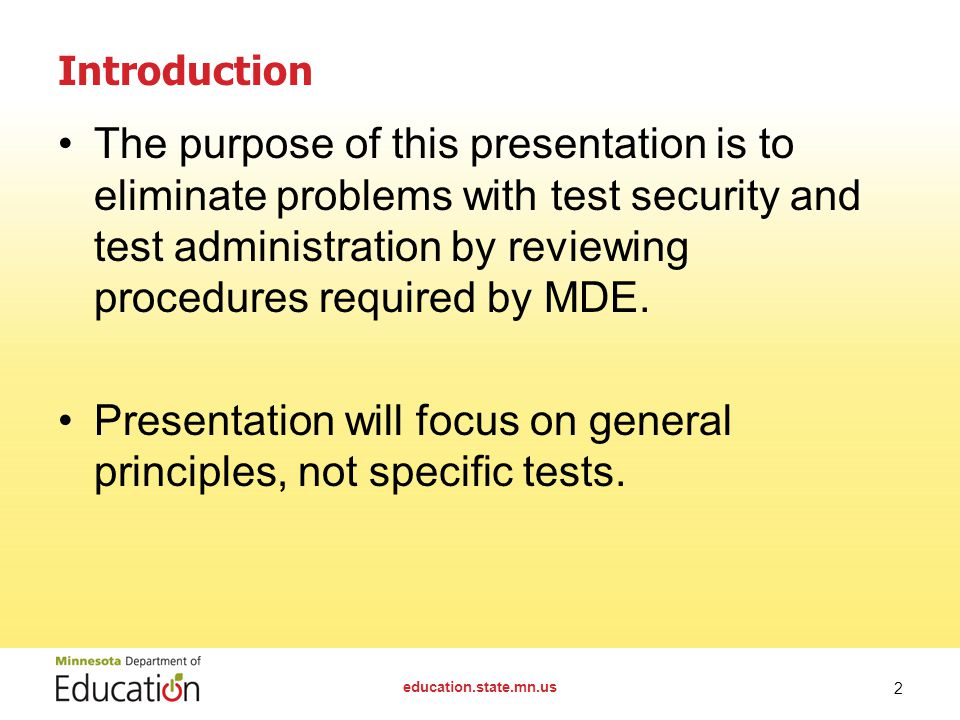 Introduction The purpose of this presentation is to eliminate problems with test security and test administration by reviewing procedures required by