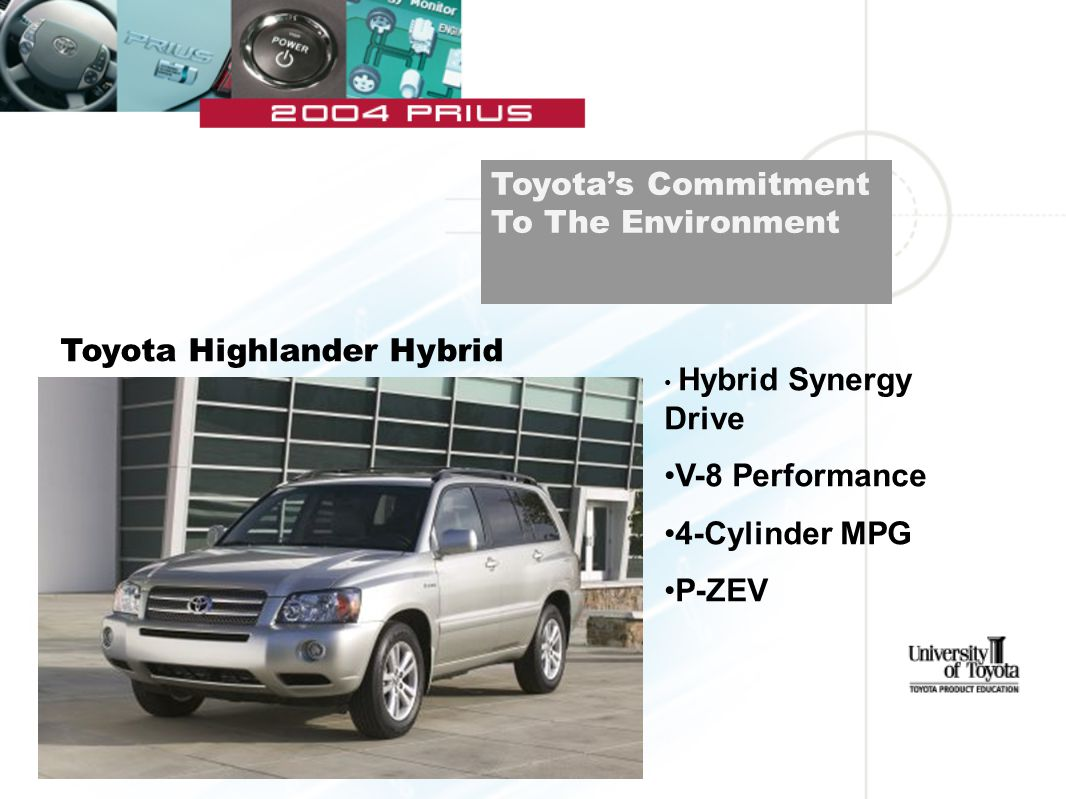 Toyota's Commitment To The Environment Toyota Highlander Hybrid Hybrid Synergy Drive V-8 Performance 4-Cylinder MPG P-ZEV