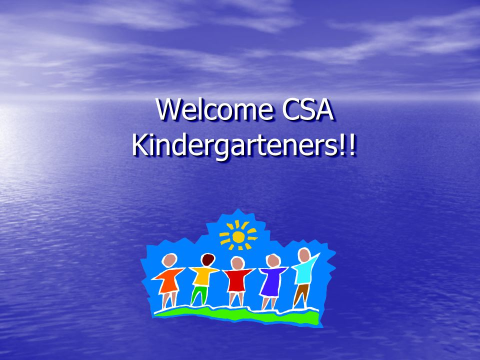 Welcome CSA Kindergarteners!!