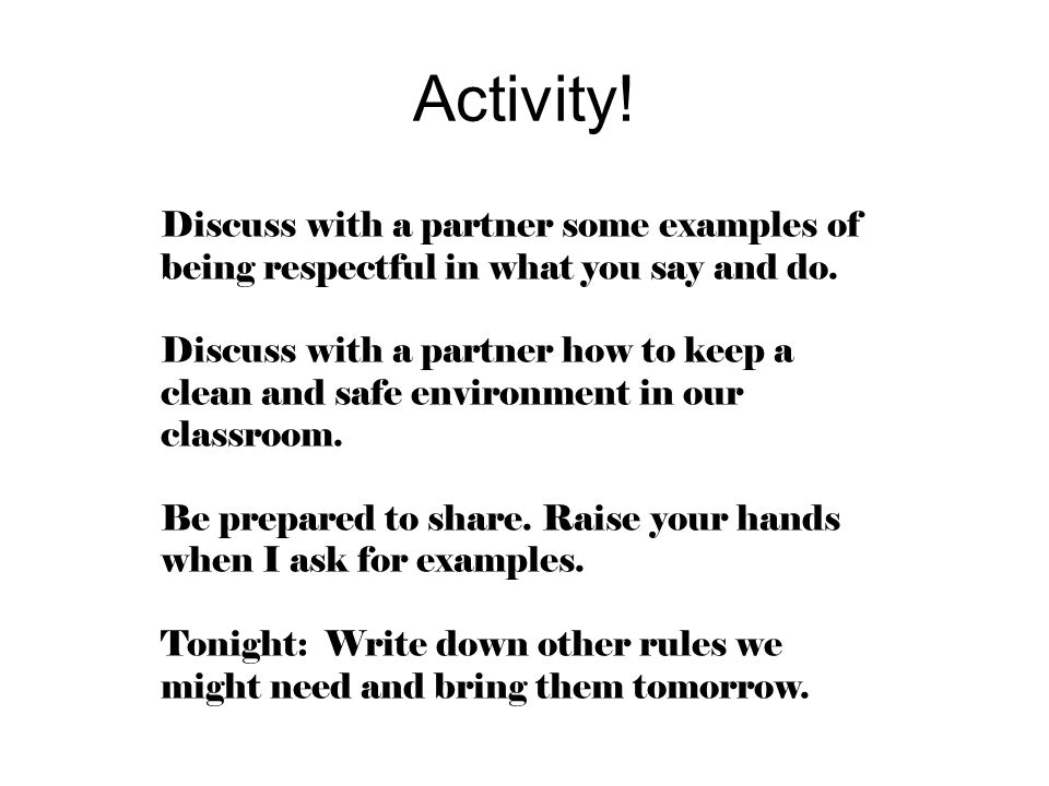 Activity. Discuss with a partner some examples of being respectful in what you say and do.