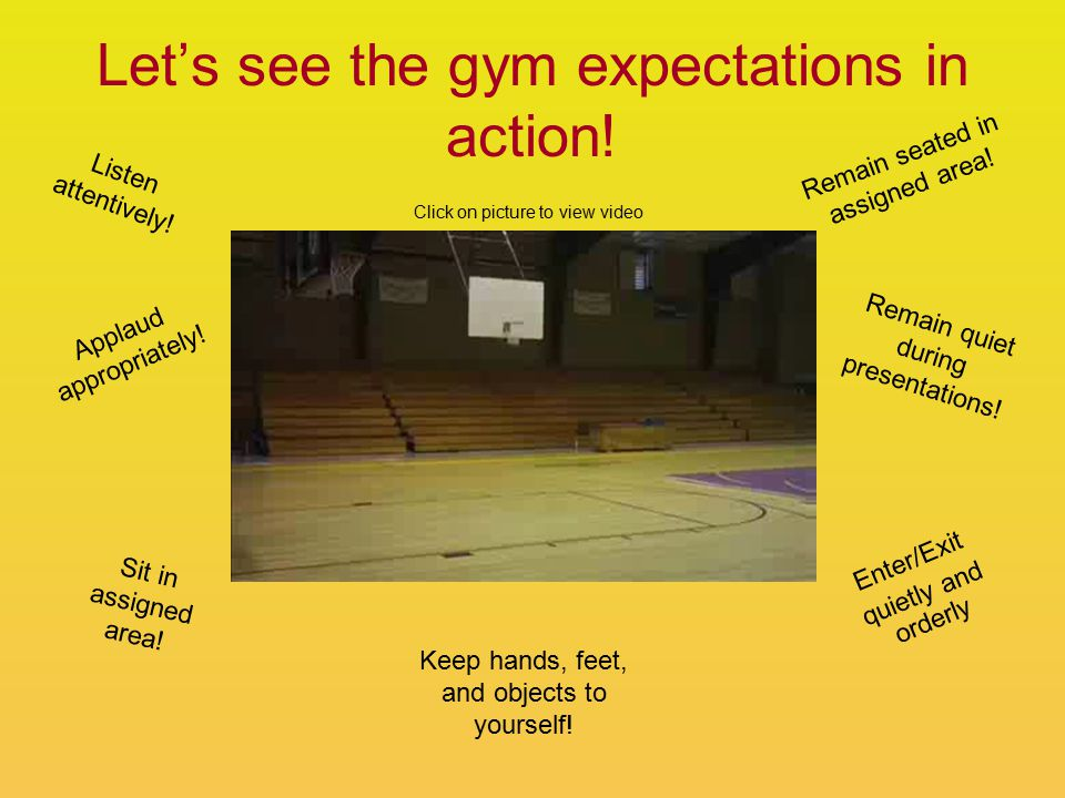 Let's see the gym expectations in action. Listen attentively.
