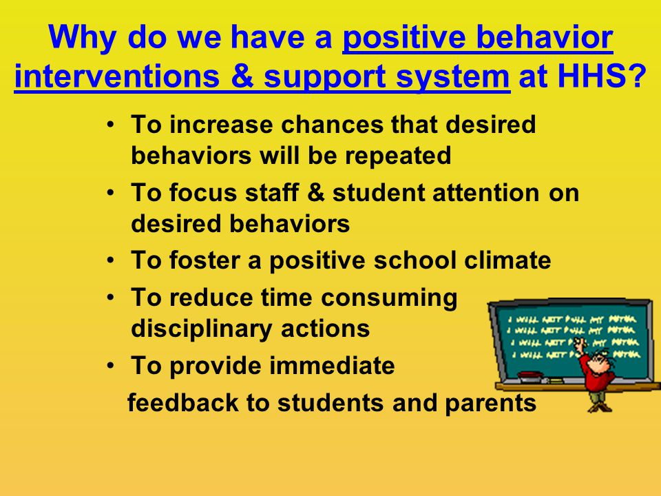 Why do we have a positive behavior interventions & support system at HHS.