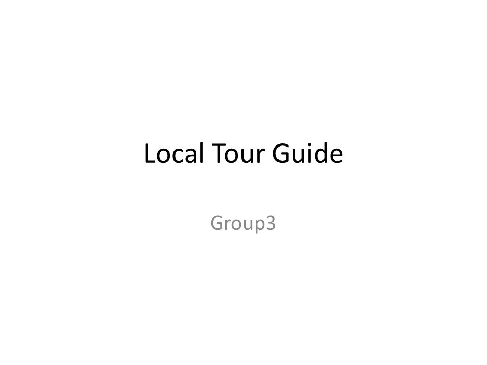 Local Tour Guide Group3