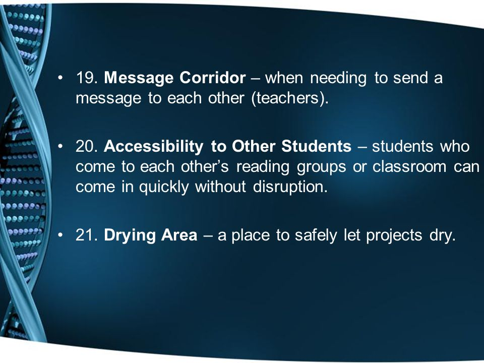 19. Message Corridor – when needing to send a message to each other (teachers).