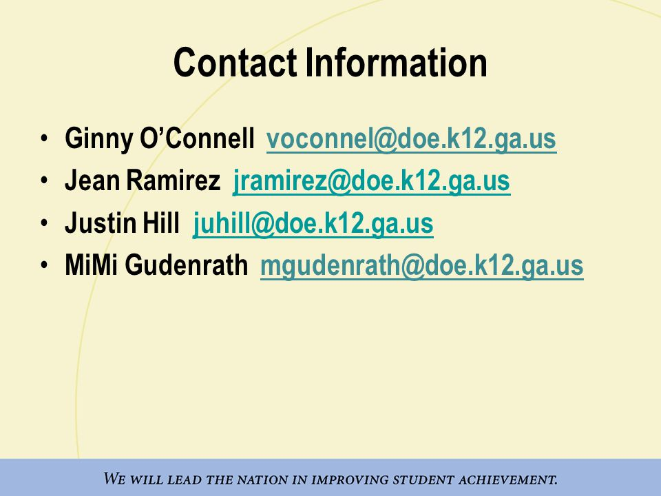 Contact Information Ginny O'Connell voconnel@doe.k12.ga.us Jean Ramirez jramirez@doe.k12.ga.usjramirez@doe.k12.ga.us Justin Hill juhill@doe.k12.ga.usjuhill@doe.k12.ga.us MiMi Gudenrath mgudenrath@doe.k12.ga.us