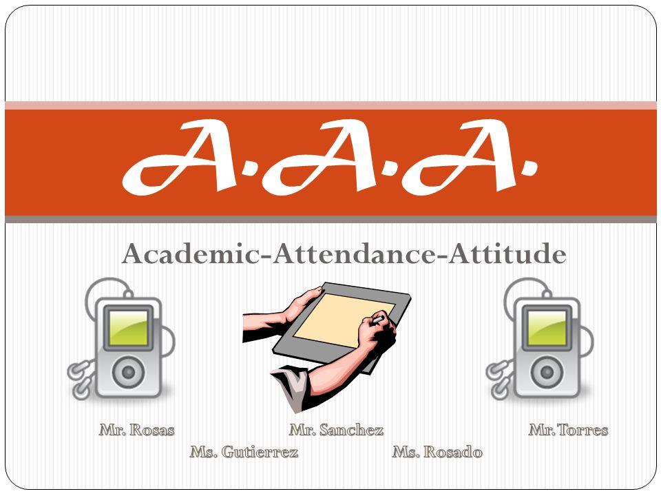 Academic-Attendance-Attitude A.A.A.