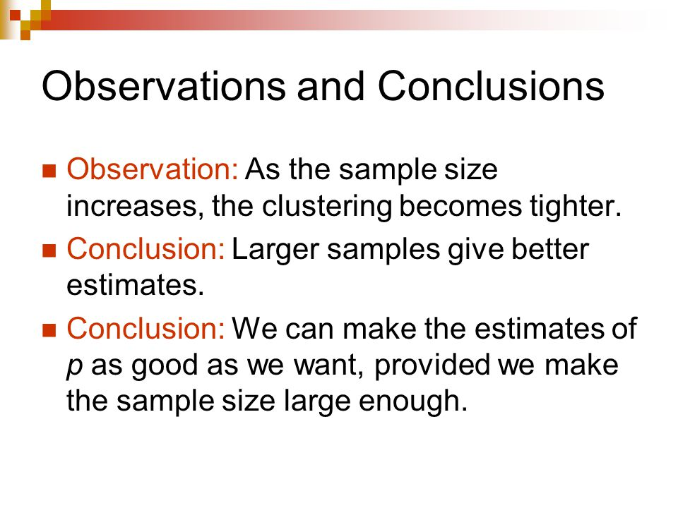Observations and Conclusions Observation: As the sample size increases, the clustering becomes tighter.