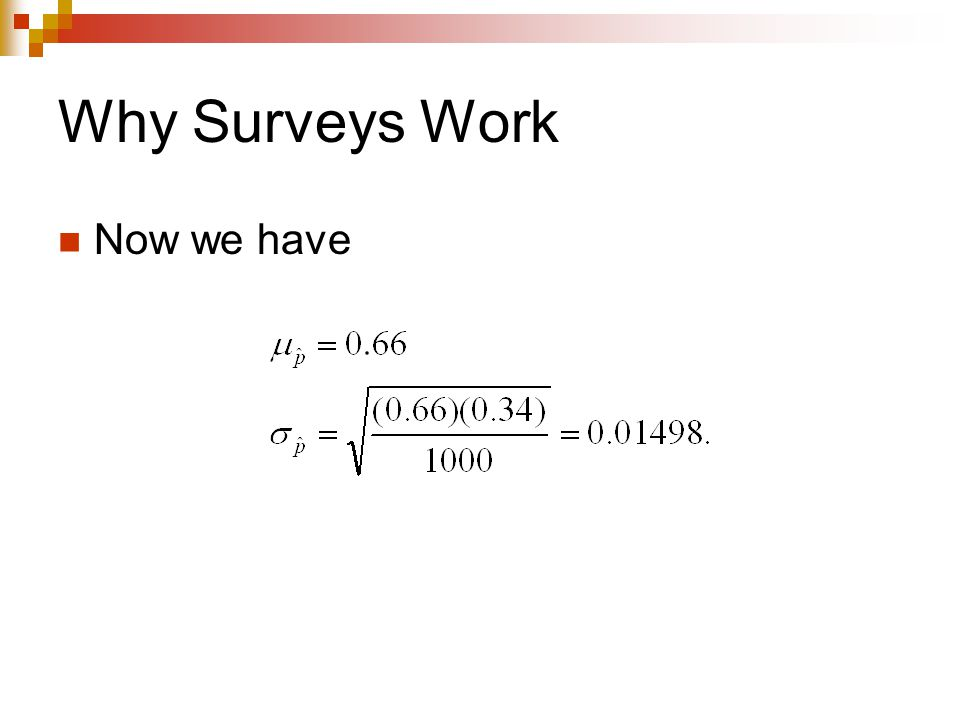 Why Surveys Work Now we have