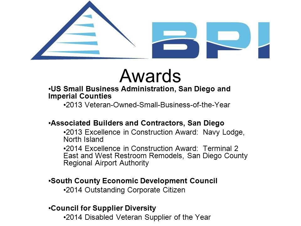 Awards US Small Business Administration, San Diego and Imperial Counties 2013 Veteran-Owned-Small-Business-of-the-Year Associated Builders and Contrac