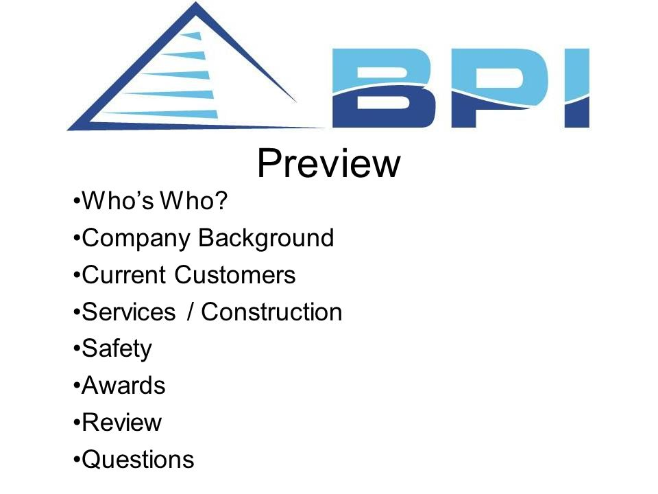 Preview Who's Who? Company Background Current Customers Services / Construction Safety Awards Review Questions