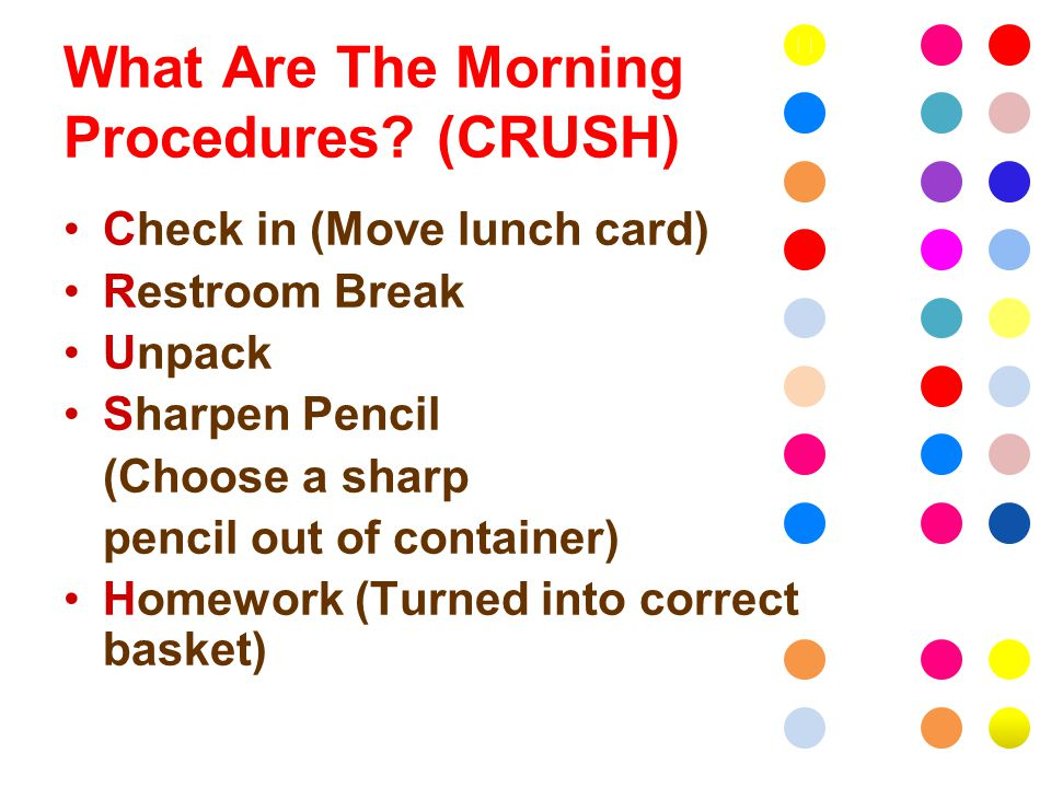 What Are The Morning Procedures.