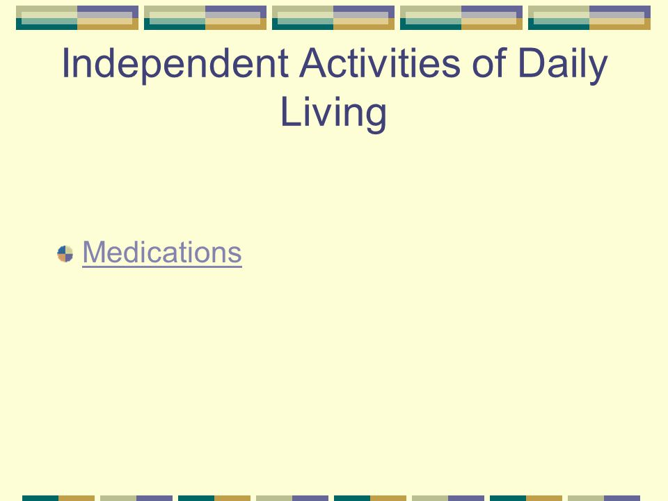 Independent Activities of Daily Living Medications