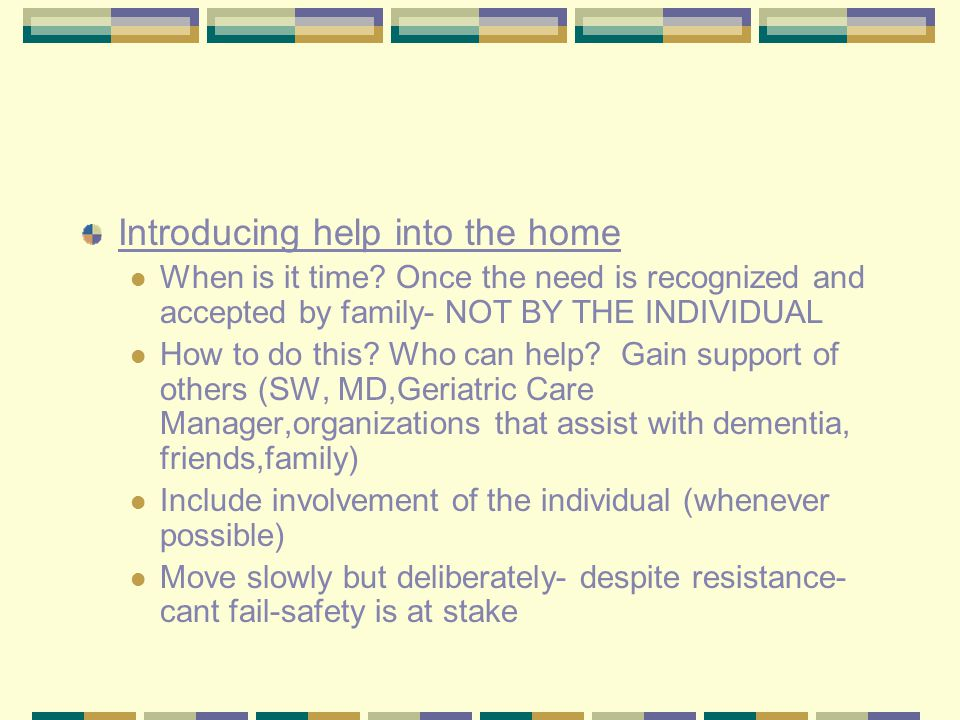 Introducing help into the home When is it time.