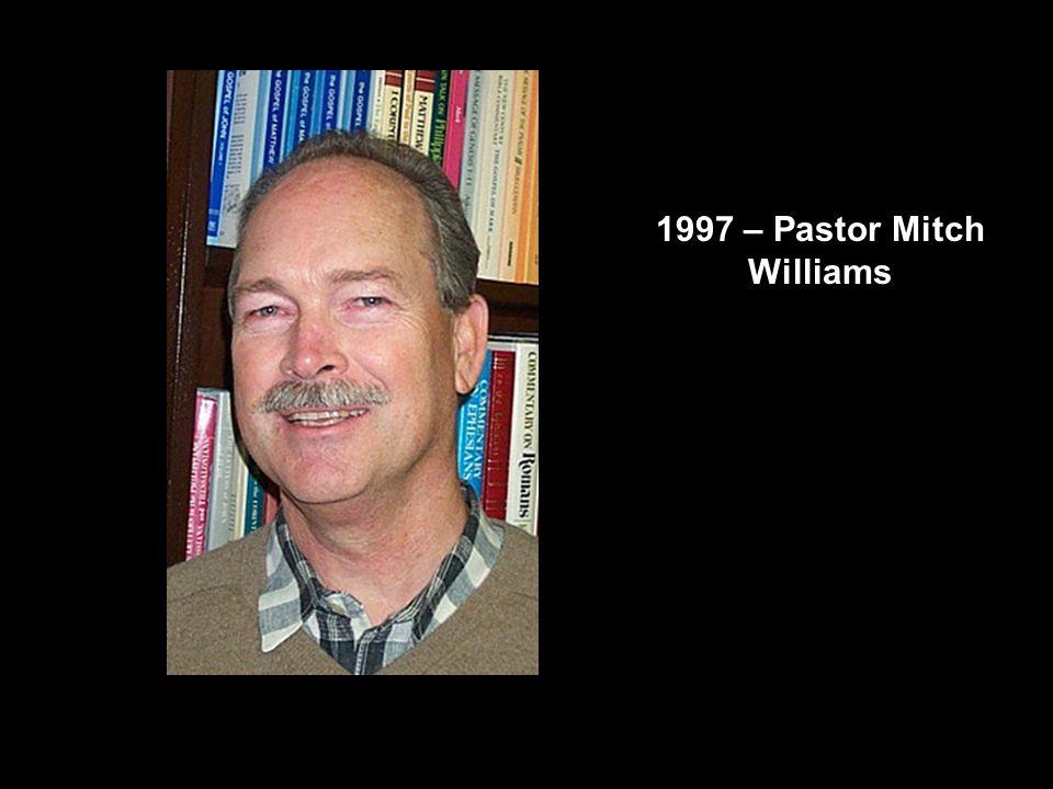 1997 – Pastor Mitch Williams
