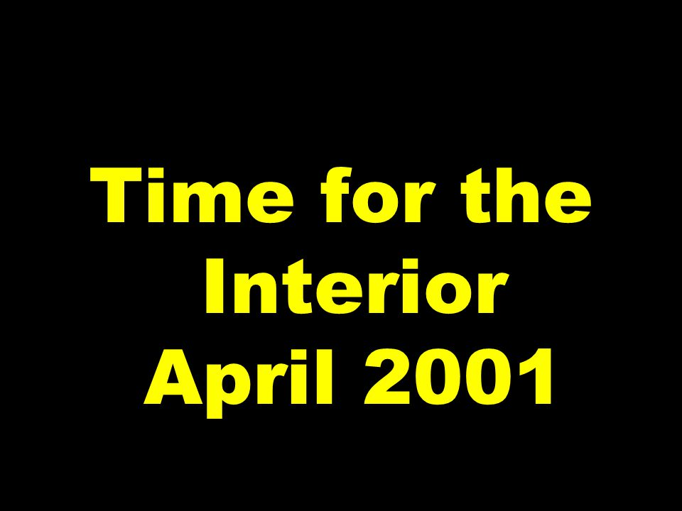 Time for the Interior April 2001