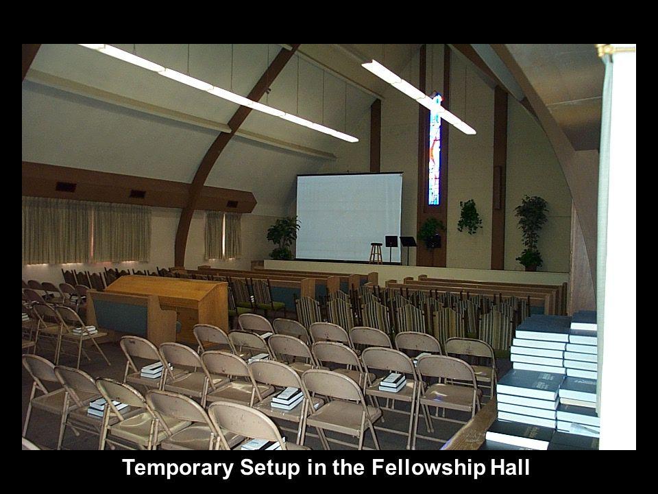 Temporary Setup in the Fellowship Hall