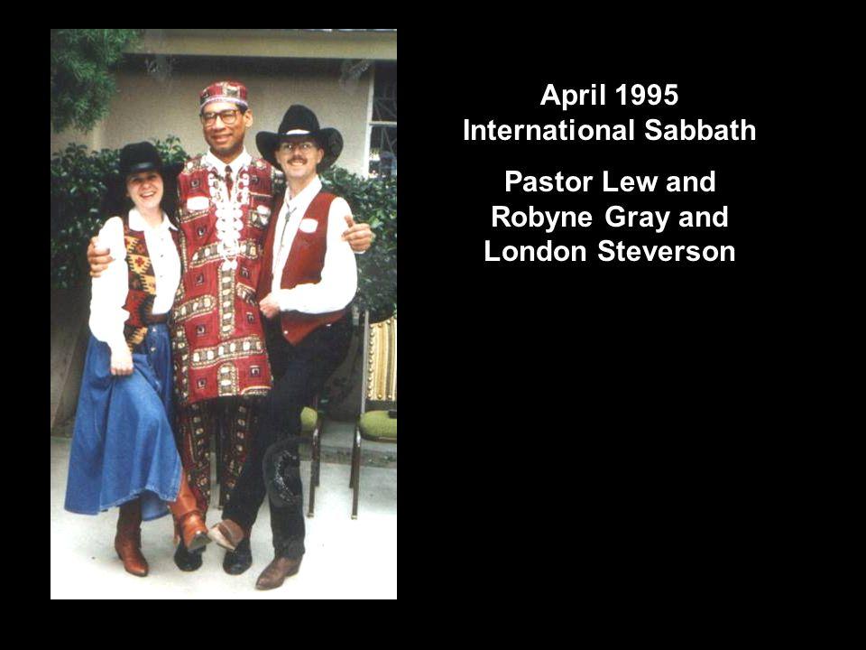 April 1995 International Sabbath Pastor Lew and Robyne Gray and London Steverson