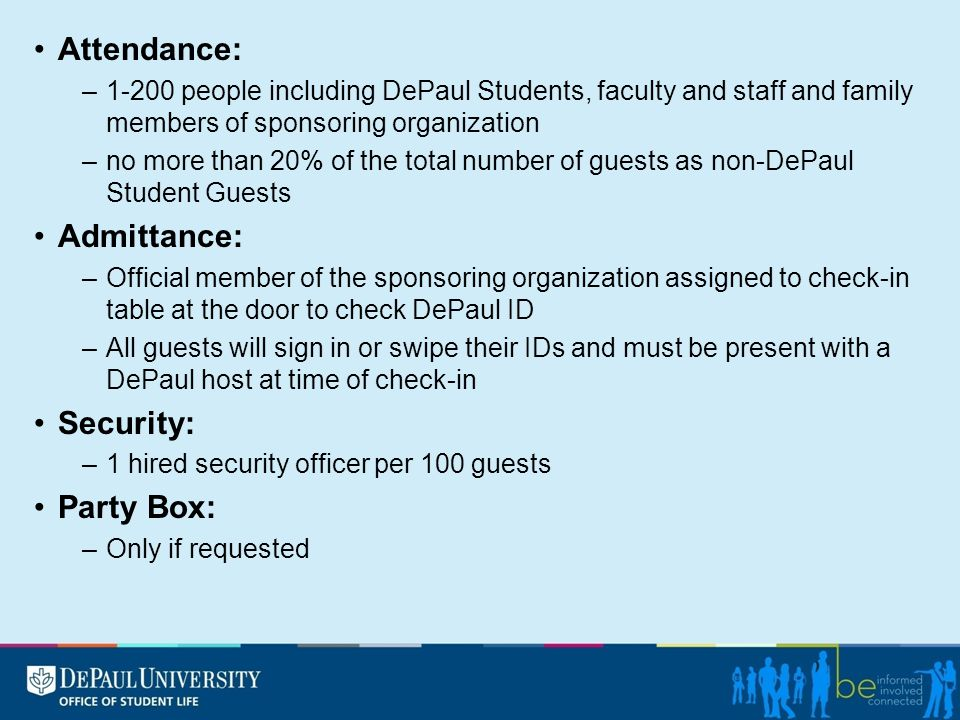 Attendance: –1-200 people including DePaul Students, faculty and staff and family members of sponsoring organization –no more than 20% of the total nu