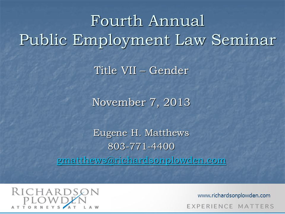 Fourth Annual Public Employment Law Seminar Title VII – Gender November 7, 2013 Eugene H.